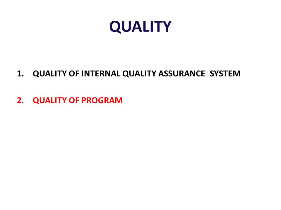 QUALITY QUALITY OF INTERNAL QUALITY ASSURANCE SYSTEM