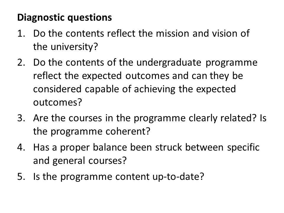 Diagnostic questions Do the contents reflect the mission and vision of the university