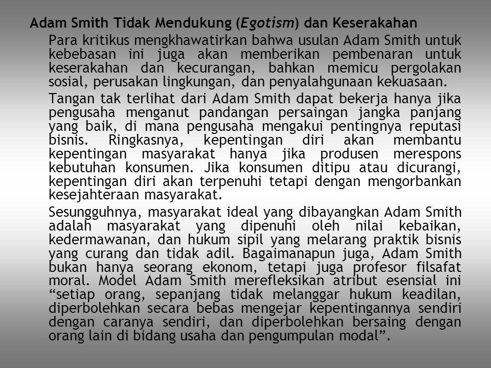 Adam Smith Tidak Mendukung (Egotism) dan Keserakahan