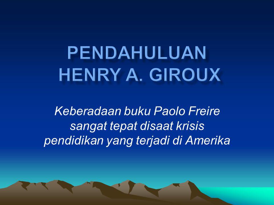 PENDAHULUAN Henry A. Giroux