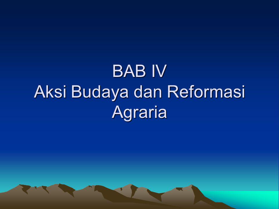 BAB IV Aksi Budaya dan Reformasi Agraria