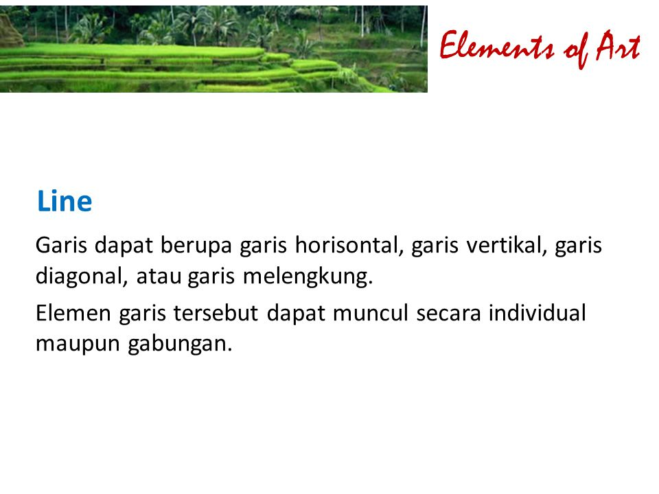 Elements of Art Line. Garis dapat berupa garis horisontal, garis vertikal, garis diagonal, atau garis melengkung.