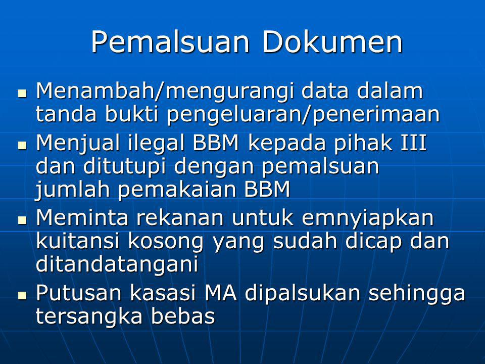 Pemalsuan Dokumen Menambah/mengurangi data dalam tanda bukti pengeluaran/penerimaan.