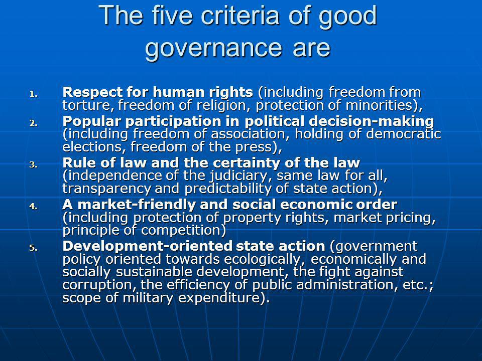 The five criteria of good governance are
