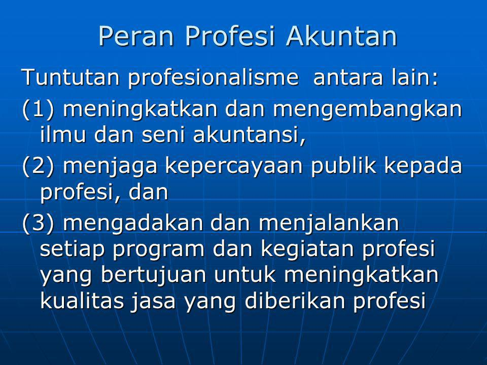 Peran Profesi Akuntan Tuntutan profesionalisme antara lain: