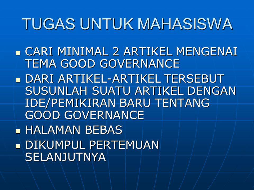 TUGAS UNTUK MAHASISWA CARI MINIMAL 2 ARTIKEL MENGENAI TEMA GOOD GOVERNANCE.