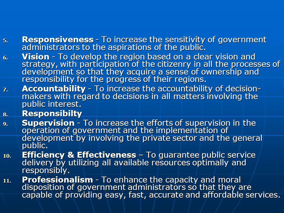 Responsiveness - To increase the sensitivity of government administrators to the aspirations of the public.