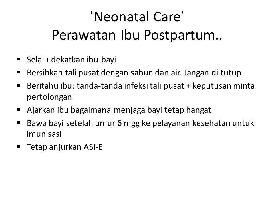 'Neonatal Care' Perawatan Ibu Postpartum..