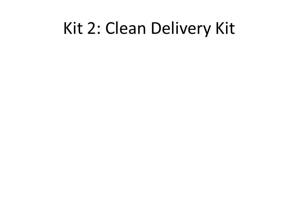 Kit 2: Clean Delivery Kit