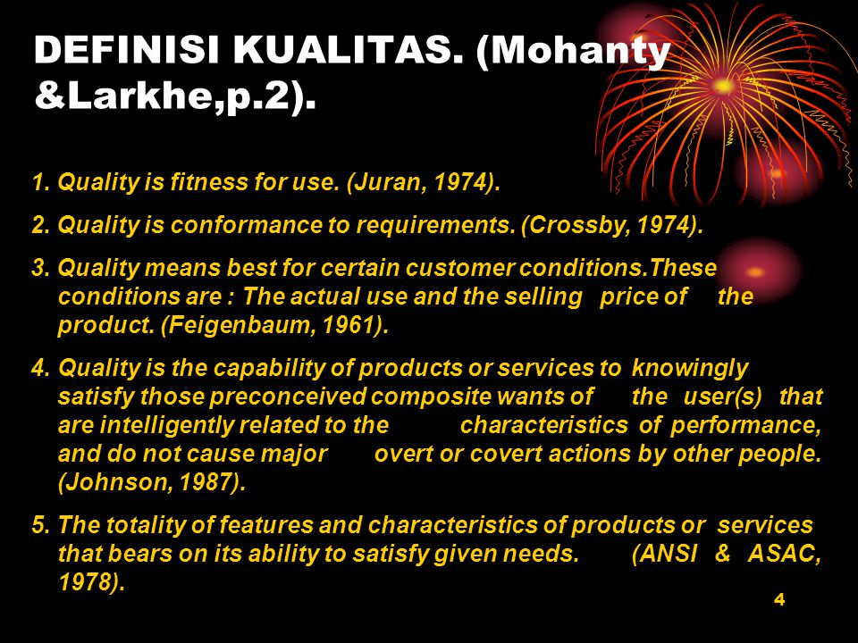 DEFINISI KUALITAS. (Mohanty &Larkhe,p.2).