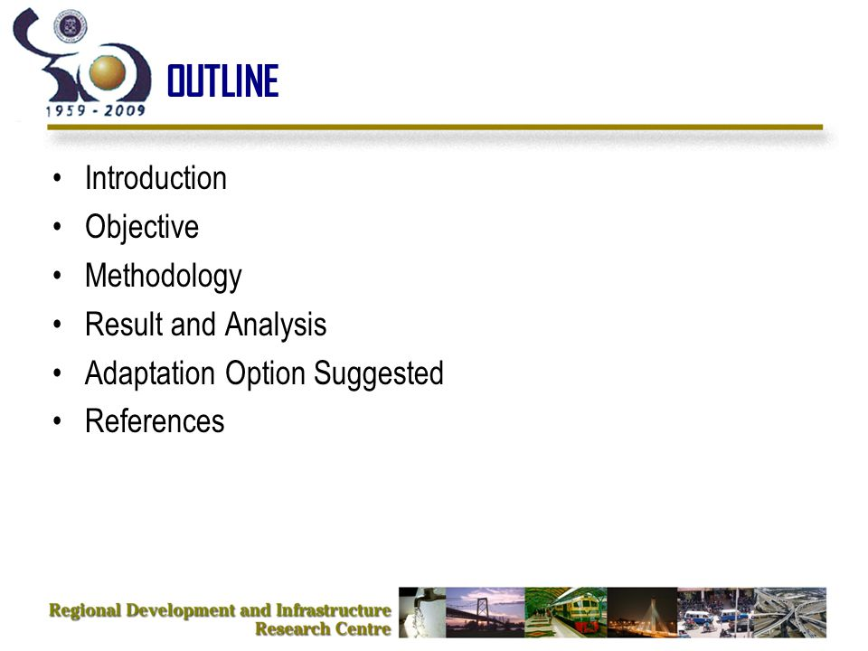 OUTLINE Introduction Objective Methodology Result and Analysis