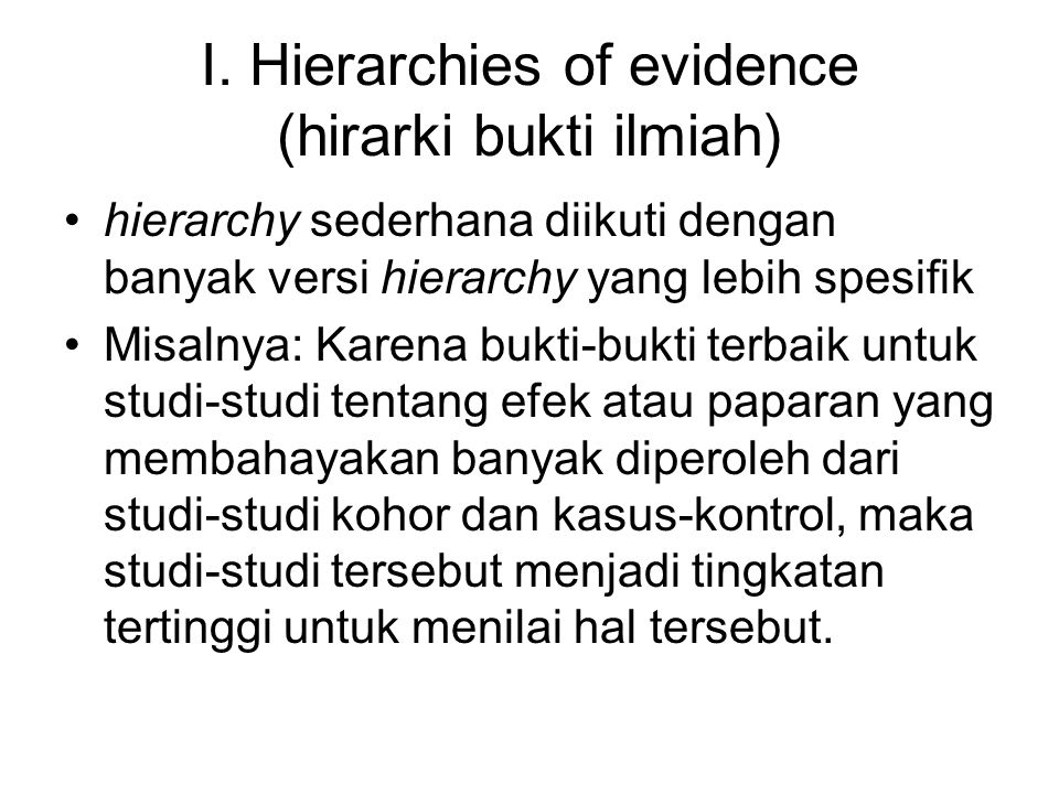 I. Hierarchies of evidence (hirarki bukti ilmiah)