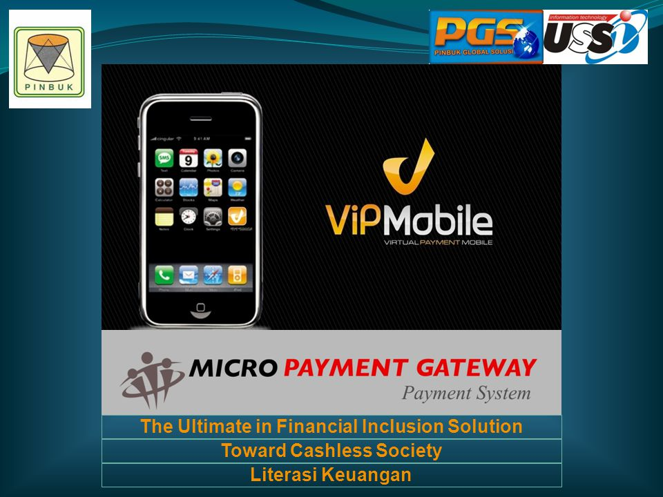 The Ultimate in Financial Inclusion Solution Toward Cashless Society