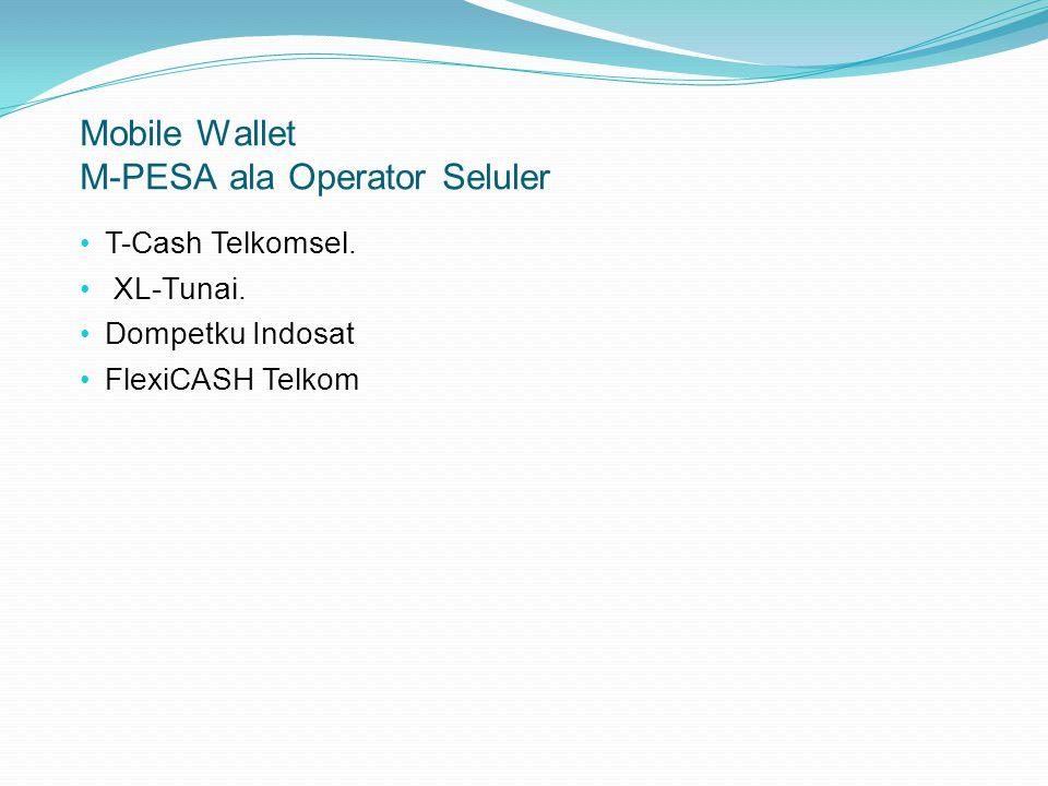 Mobile Wallet M-PESA ala Operator Seluler