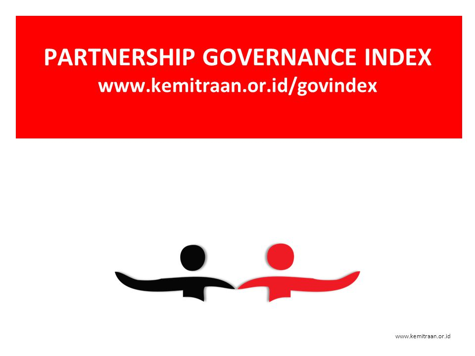 PARTNERSHIP GOVERNANCE INDEX www.kemitraan.or.id/govindex