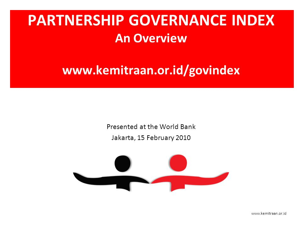 PARTNERSHIP GOVERNANCE INDEX An Overview www.kemitraan.or.id/govindex