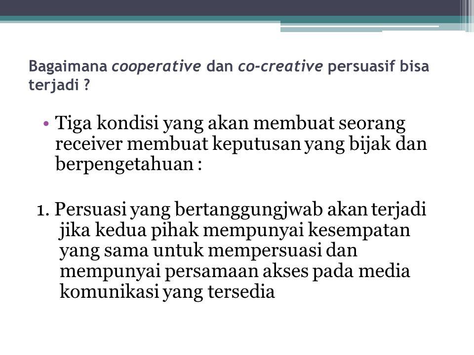 Bagaimana cooperative dan co-creative persuasif bisa terjadi