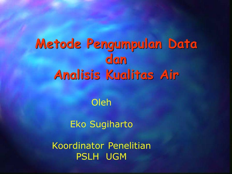 Metode Pengumpulan Data dan Analisis Kualitas Air