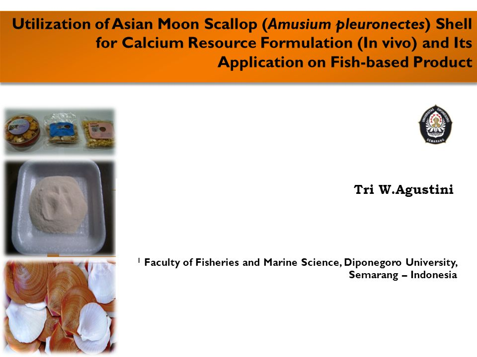 Utilization of Asian Moon Scallop (Amusium pleuronectes) Shell for Calcium Resource Formulation (In vivo) and Its Application on Fish-based Product