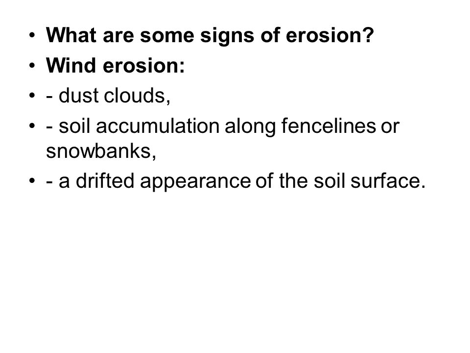 What are some signs of erosion