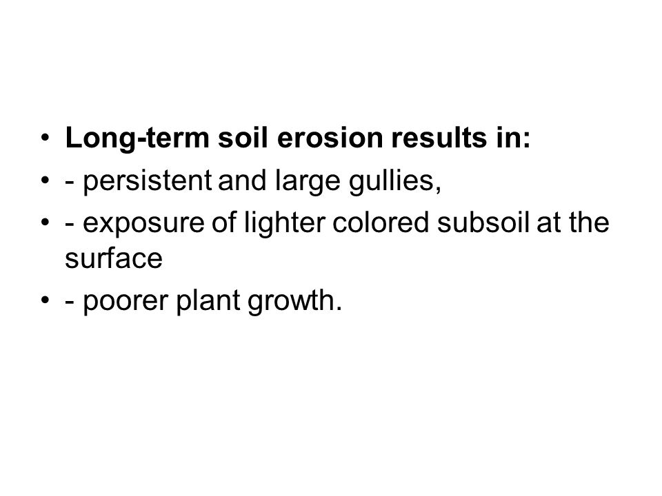 Long-term soil erosion results in: