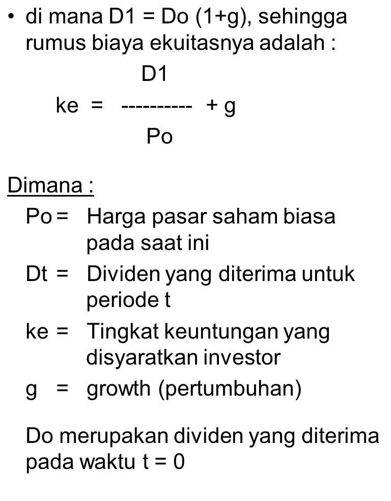 di mana D1 = Do (1+g), sehingga rumus biaya ekuitasnya adalah :