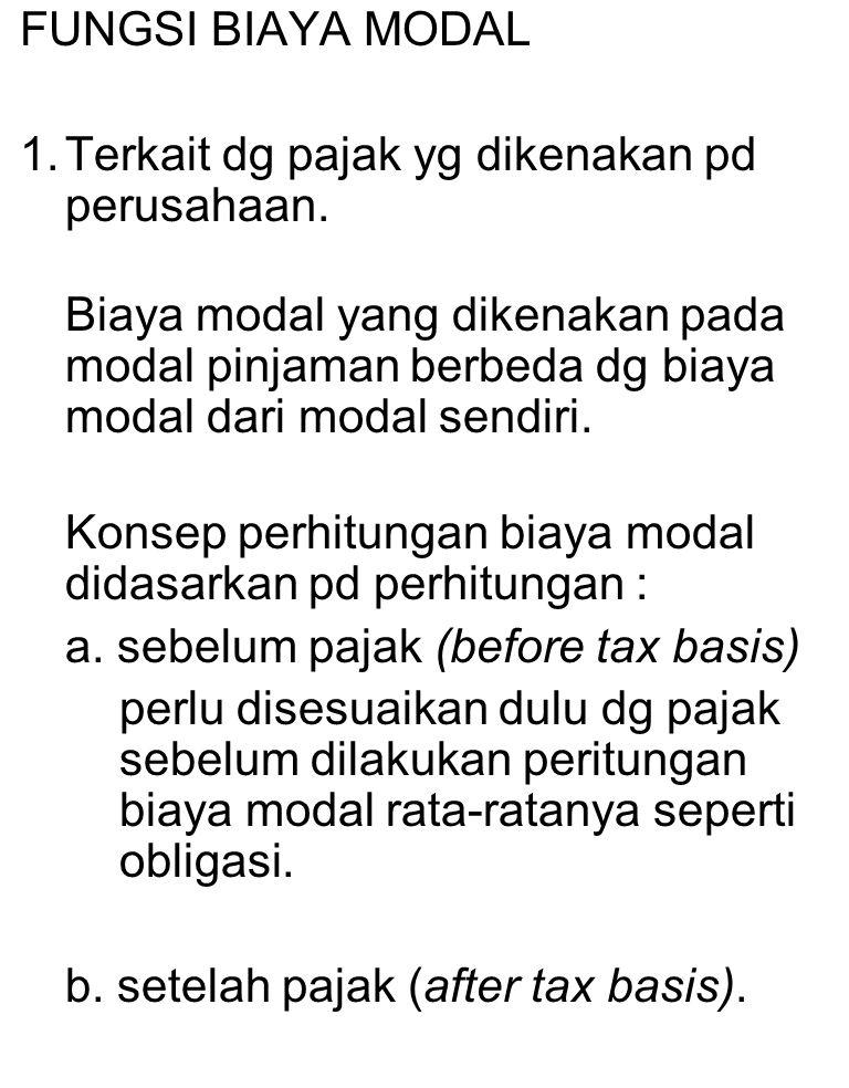 FUNGSI BIAYA MODAL Terkait dg pajak yg dikenakan pd perusahaan.