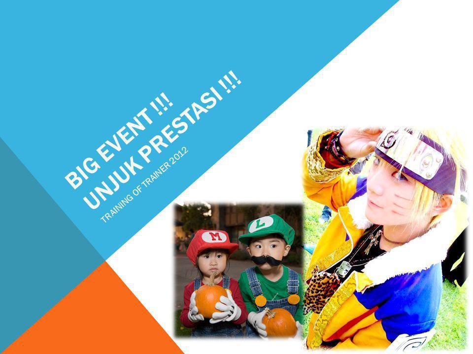 BIG EVENT !!! UNJUK PRESTASI !!!