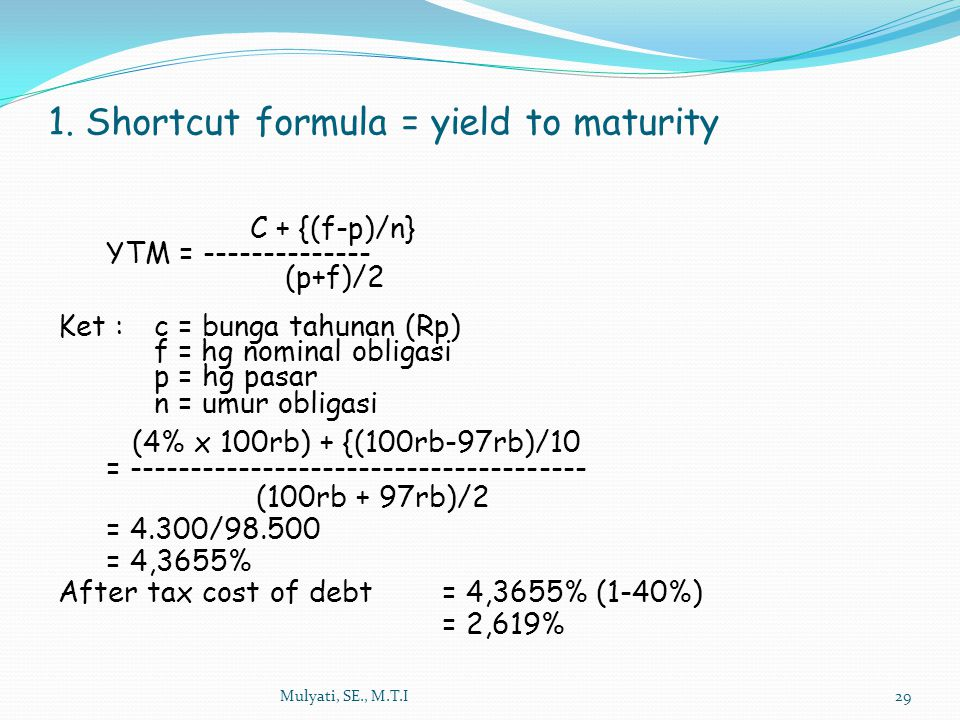 1. Shortcut formula = yield to maturity