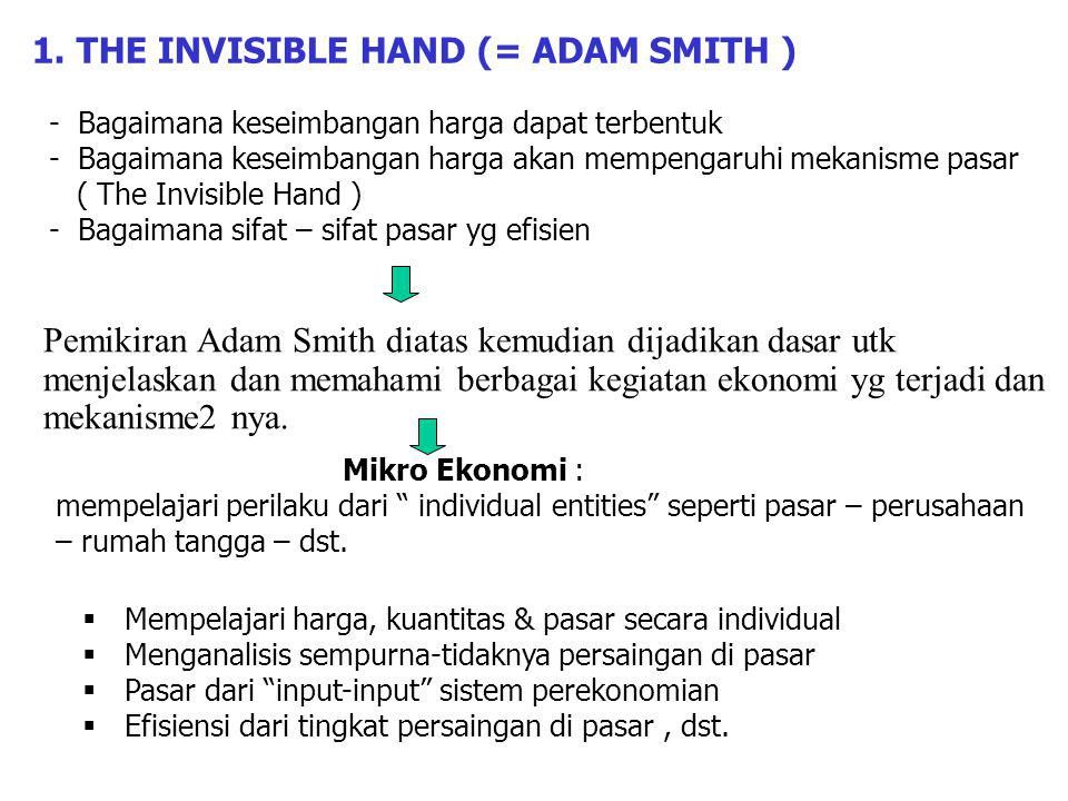 1. THE INVISIBLE HAND (= ADAM SMITH )