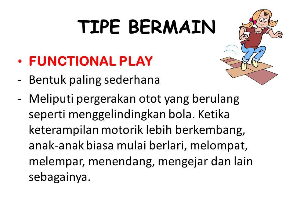 TIPE BERMAIN FUNCTIONAL PLAY Bentuk paling sederhana
