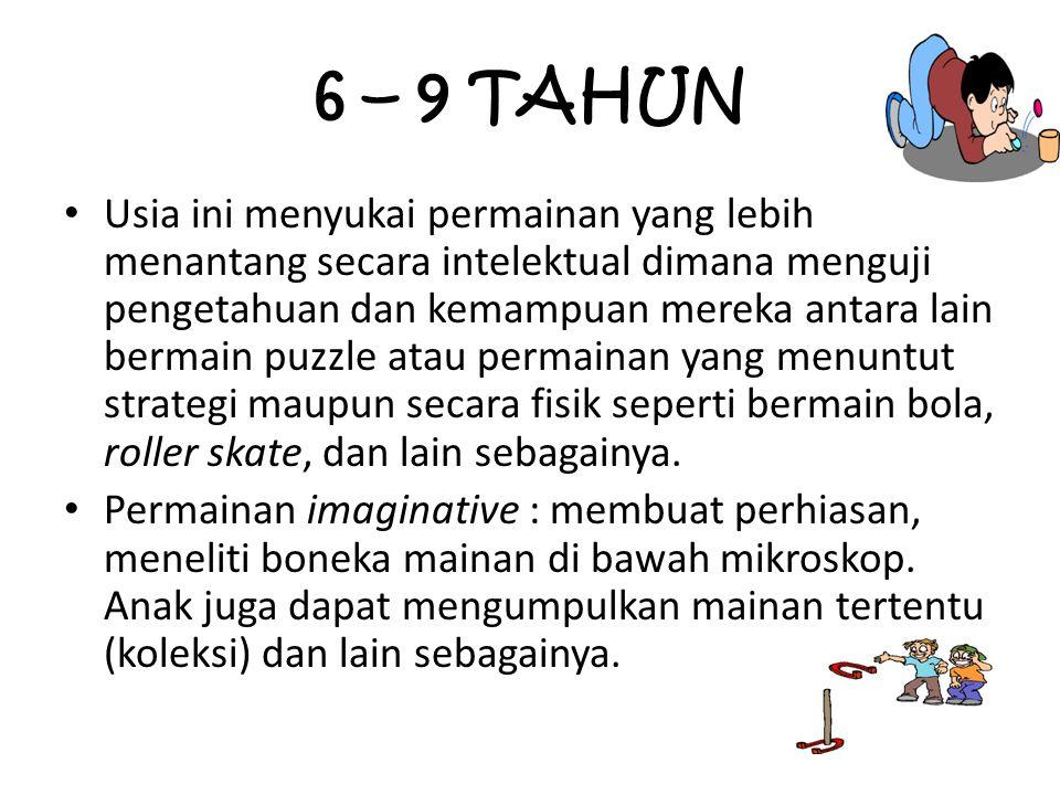 6 – 9 TAHUN