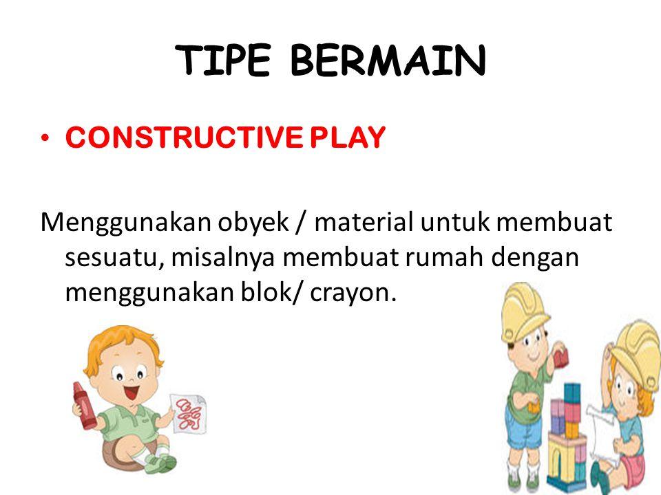 TIPE BERMAIN CONSTRUCTIVE PLAY