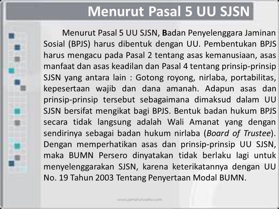 Menurut Pasal 5 UU SJSN