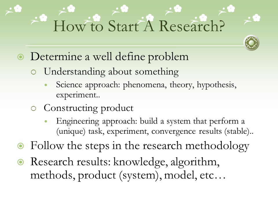 How to Start A Research Determine a well define problem