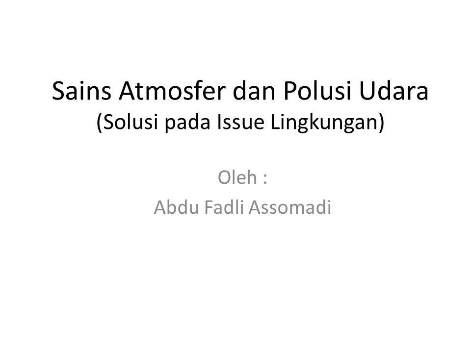 Sains Atmosfer dan Polusi Udara (Solusi pada Issue Lingkungan)