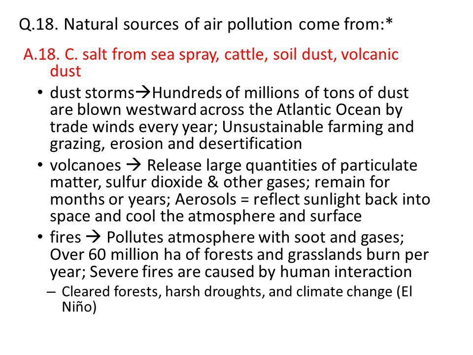 Q.18. Natural sources of air pollution come from:*