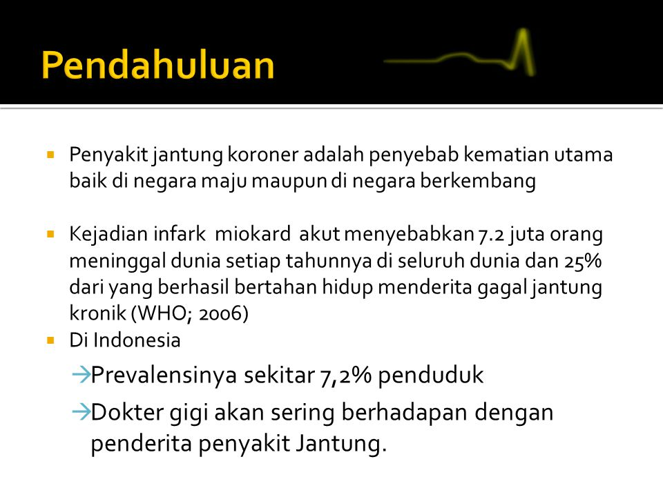 Pendahuluan Prevalensinya sekitar 7,2% penduduk