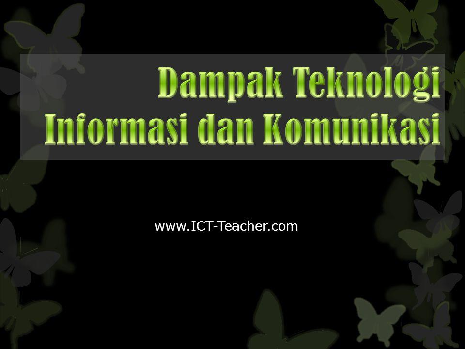 Dampak Teknologi Informasi dan Komunikasi