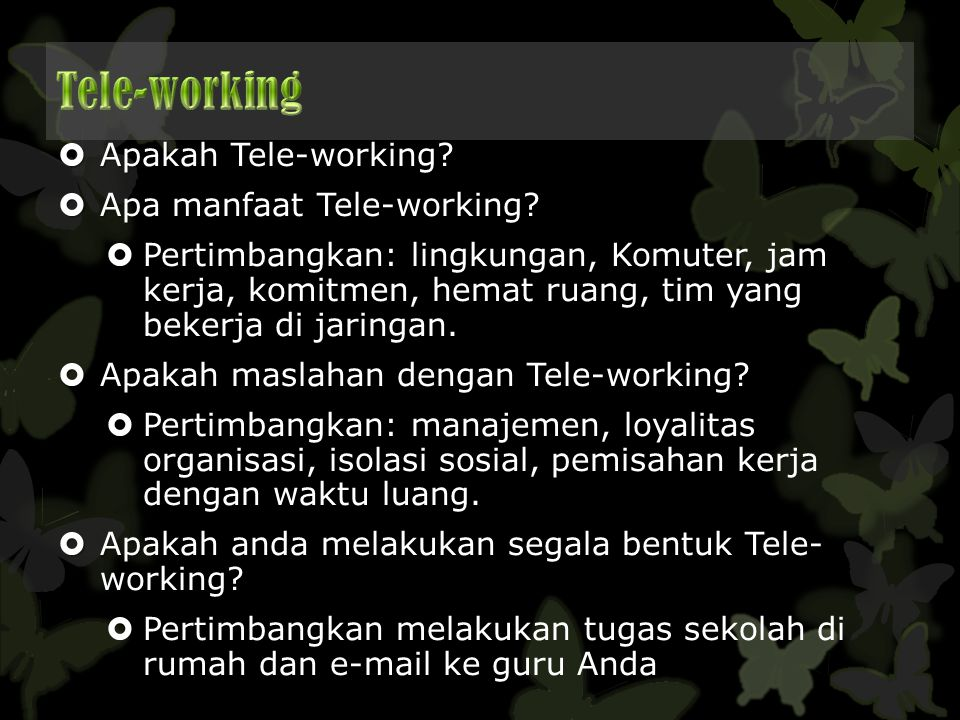 Tele-working Apakah Tele-working Apa manfaat Tele-working