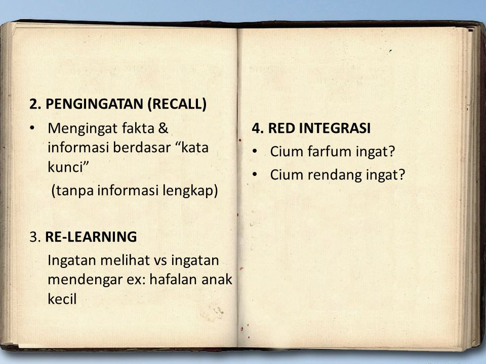 2. PENGINGATAN (RECALL) Mengingat fakta & informasi berdasar kata kunci (tanpa informasi lengkap)