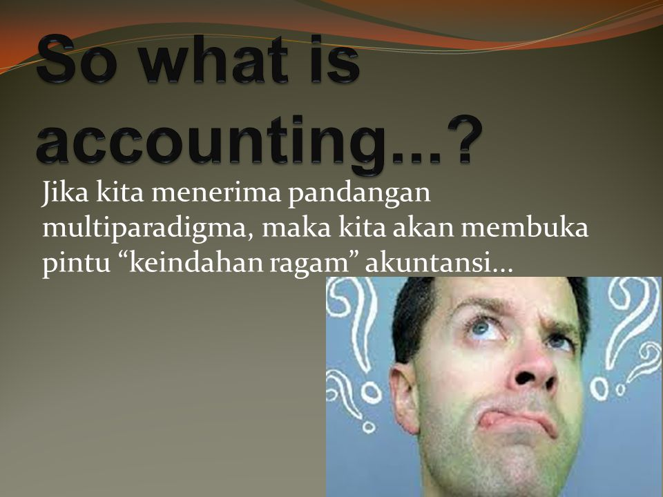 So what is accounting....