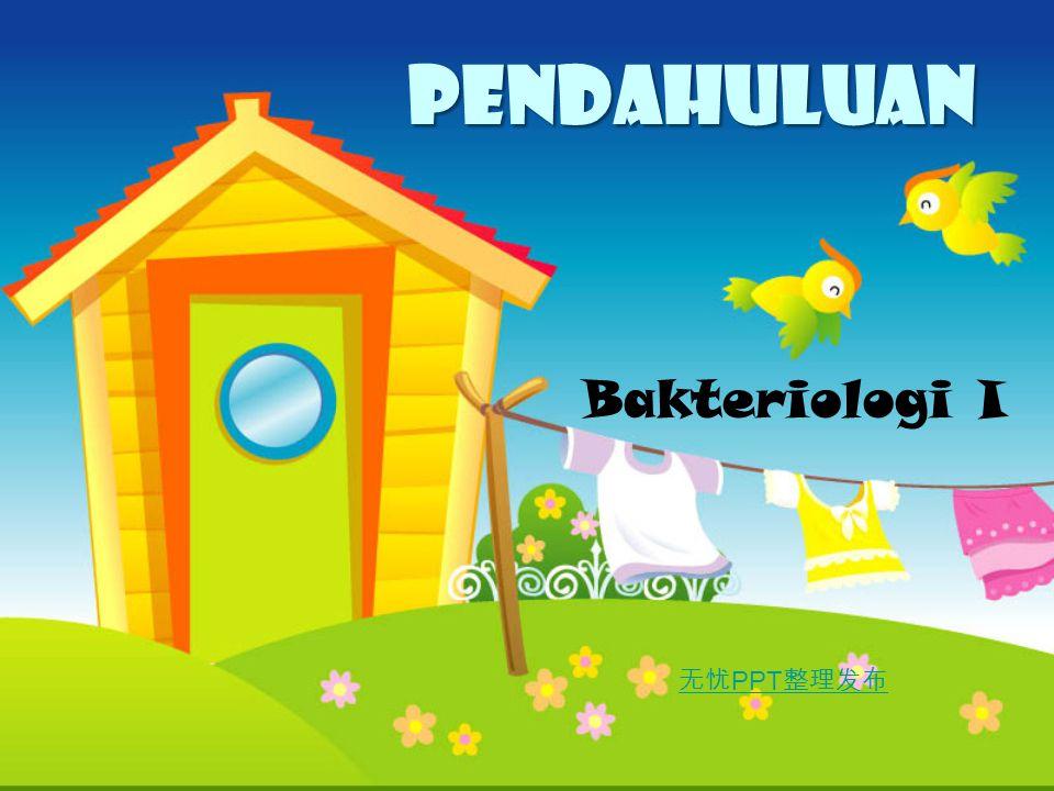 PENDAHULUAN Bakteriologi I