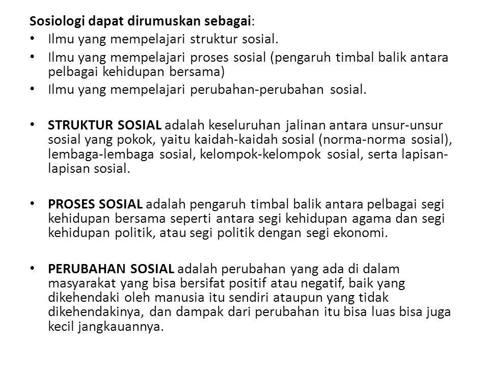 Sosiologi dapat dirumuskan sebagai: