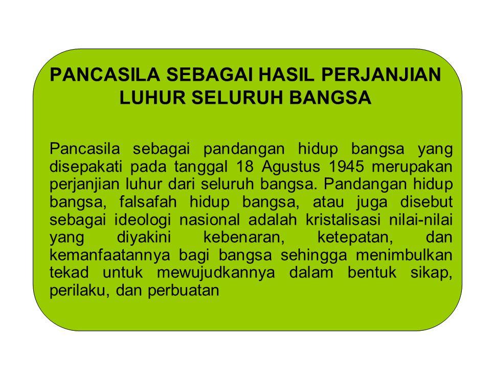 PANCASILA SEBAGAI HASIL PERJANJIAN LUHUR SELURUH BANGSA