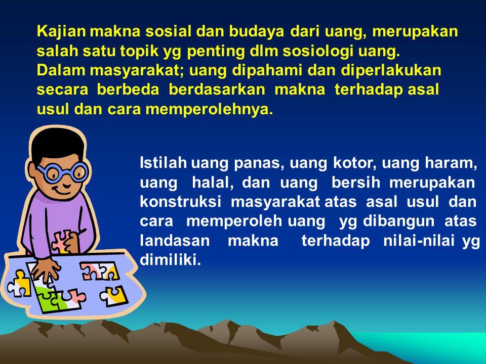 Kajian makna sosial dan budaya dari uang, merupakan