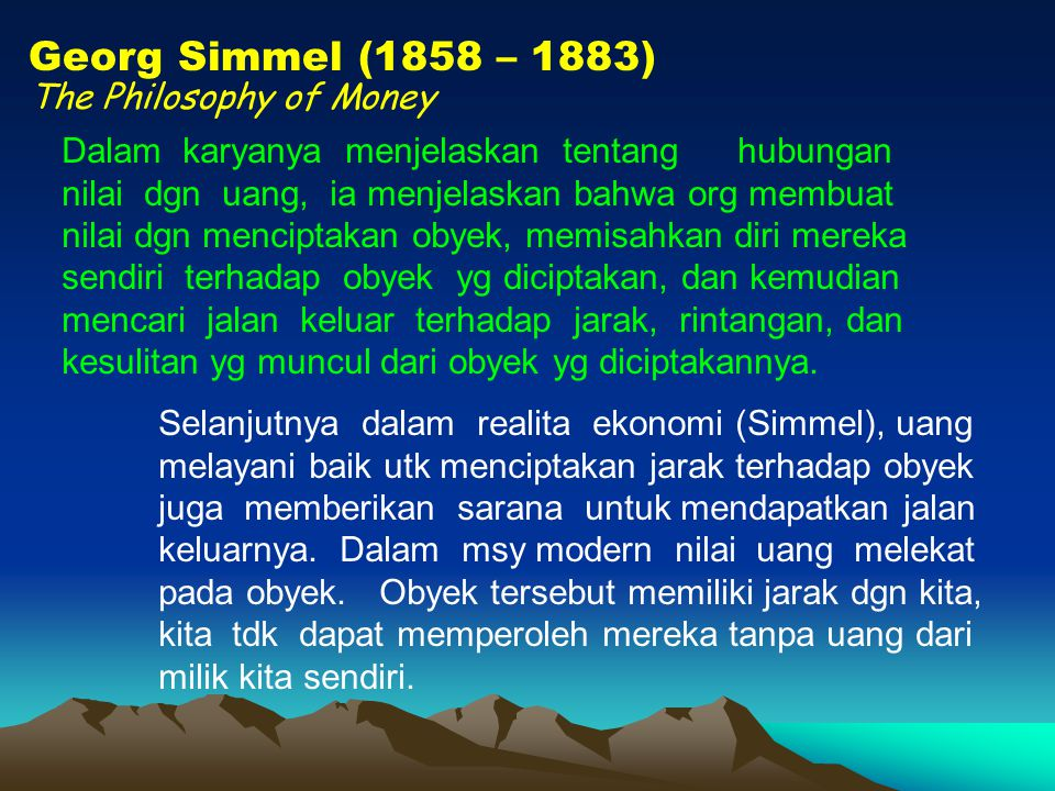 Georg Simmel (1858 – 1883) The Philosophy of Money