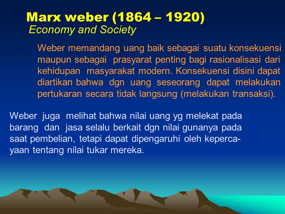 Marx weber (1864 – 1920) Economy and Society