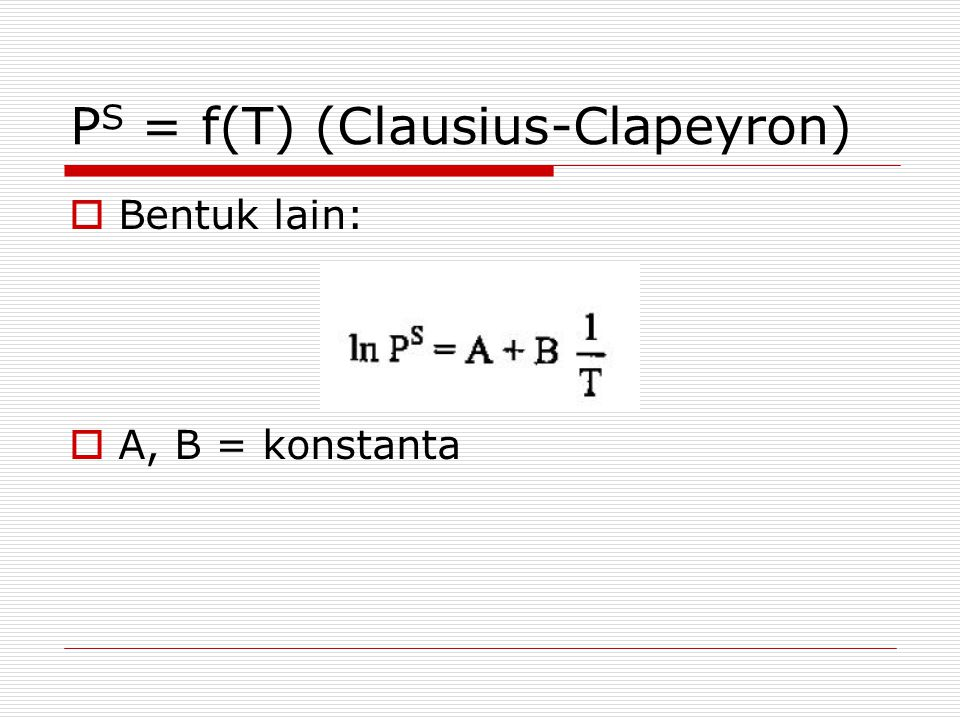PS = f(T) (Clausius-Clapeyron)