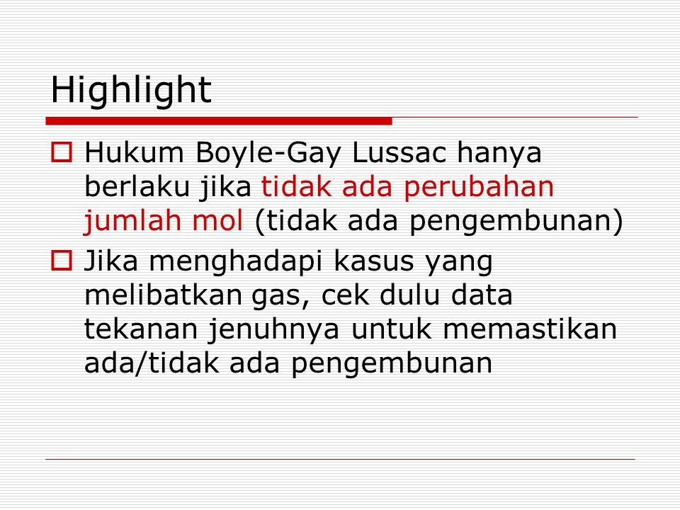 Highlight Hukum Boyle-Gay Lussac hanya berlaku jika tidak ada perubahan jumlah mol (tidak ada pengembunan)